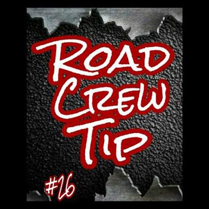 Road Crew Tip #26