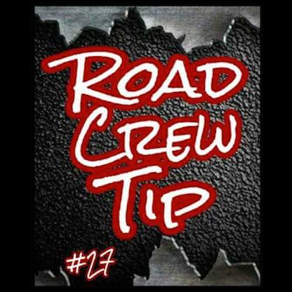 Road Crew Tip #27