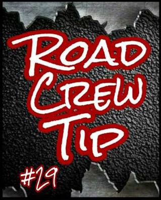 Road Crew Tip #29