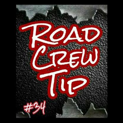 Road Crew Tip #34
