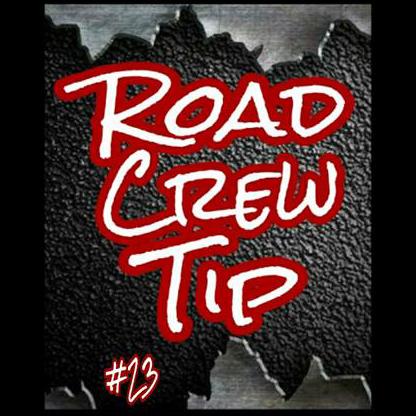 Road Crew Tip #23