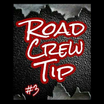 Road Crew Tip #3