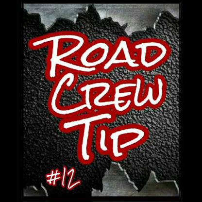 Road Crew Tip #12