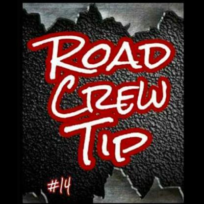 Road Crew Tip #14
