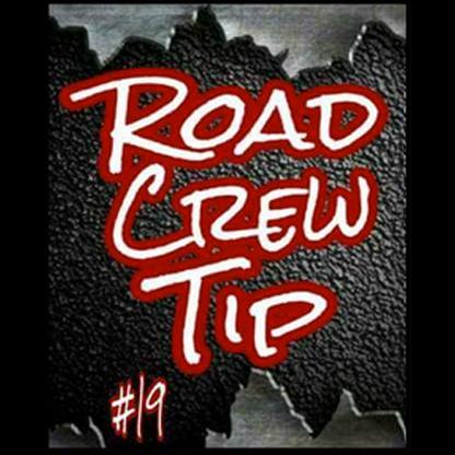 Road Crew Tip #19