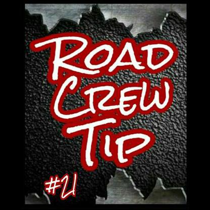 Road Crew Tip #21