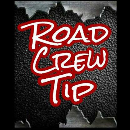 Road Crew Tip